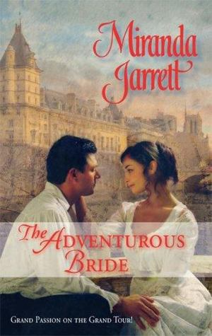 Adventurous Bride (Grand Passion on the Grand Tour, #1), The