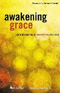 Awakening Grace: Spiritual Practices to Transform Your Soul
