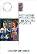Conversations with Scripture - The Gospel of John (Anglican Association of Biblical Scholars Study)