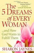 5 Dreams of Every Woman...And How God Wants to Fulfill Them, The