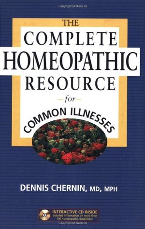 Complete Homeopathic Resource for Common Illnesses, The