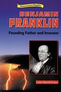 Benjamin Franklin: Founding Father and Inventor (Historical American Biographies)