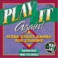 Play It Again!: More Great Games for Groups