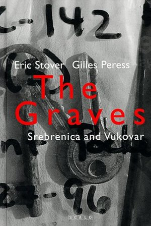 Graves:  Srebrenica And Vukovar, The
