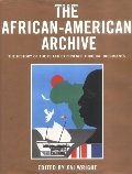 African-American Archive : The History of the Black Experience Through Documents, The