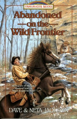Abandoned on the Wild Frontier: Peter Cartwright (Trailblazer Books #15)