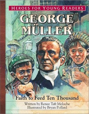 George Muller: A Hero for Young Readers (Heroes for Young Readers)