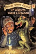 97 Ways To Train A Dragon (Turtleback School & Library Binding Edition) (Dragon Slayers' Academy (Pb))