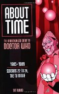 About Time 6: The Unauthorized Guide to Doctor Who (Seasons 22 to 26, the TV Movie) (About Time; The Unauthorized Guide to Dr. Who (Mad Norwegian Press))