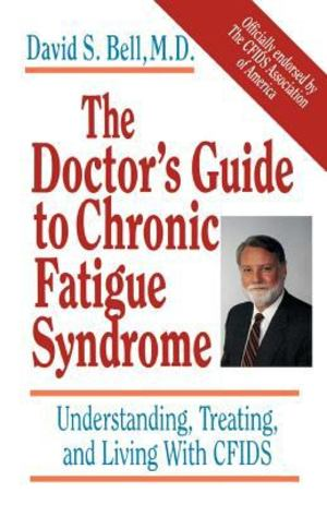 Doctor's Guide to Chronic Fatigue Syndrome, The