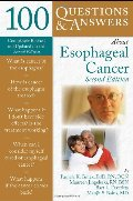 100 Questions & Answers About Esophageal Cancer, 2nd Edition