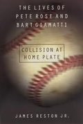 Collision at Home Plate: The Lives of Pete Rose and Bart Giamatti