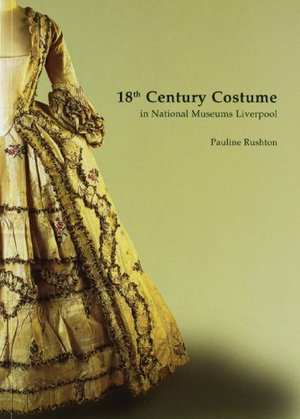 18th Century Costume in the National Museums and Galleries of Merseyside