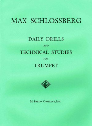 SCHLOSSBERG, M.: Daily Drills and Technical Studies for Trumpet