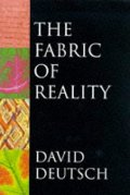 Fabric of Reality: The Science of Parallel Universes and Its Implications (Allen Lane Science), The