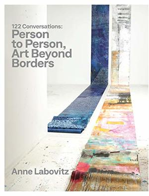122 Conversations: Person to Person, Art Beyond Borders by Anne Labovitz