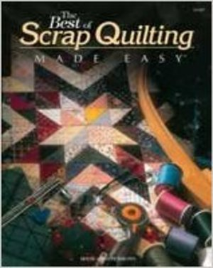 Best of Scrap Quilting Made Easy, The