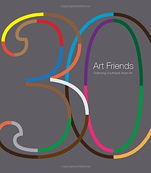 30 Art Friends: Collecting Southeast Asian Art
