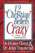"12 ""Christian"" Beliefs That Can Drive You Crazy"