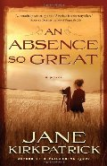 Absence So Great: A Novel (Portraits of the Heart), An