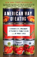 American Way of Eating: Undercover at Walmart, Applebee's, Farm Fields and the Dinner Table, The