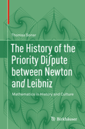 History of the Priority Di∬Pute Between Newton and Leibniz, The