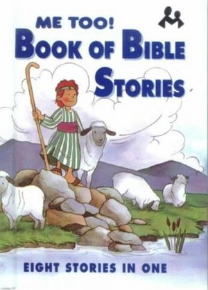 Book of Bible Stories: Eight Stories in One (Me Too!)