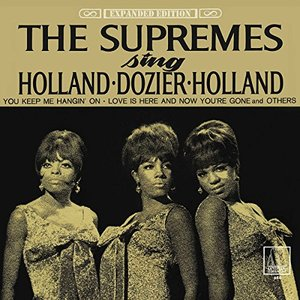 Supremes Sing Holland - Dozier-Holland: Expanded Edition [2 CD], The