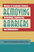 Removing Barriers: Women in Academic Science, Technology, Engineering, and Mathematics