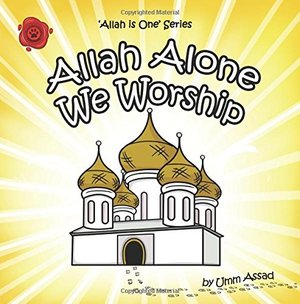 Allah Alone We Worship: Volume 2 (Allah Is One)