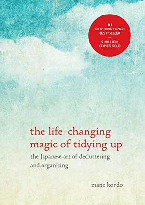 Life-Changing Magic of Tidying Up: The Japanese Art of Decluttering and Organizing, The