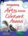 Integrating the Arts Across the Content Areas (Professional Books)