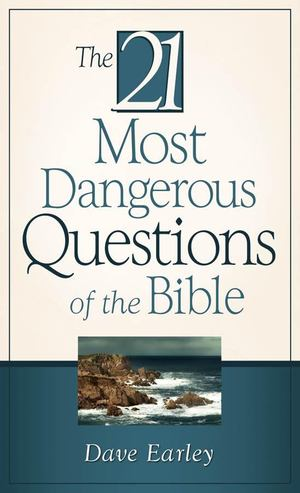 21 Most Dangerous Questions of the Bible, The