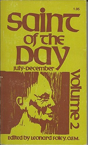 Saint of the Day July-December Volume 2