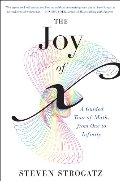 Joy of x: A Guided Tour of Math, from One to Infinity, The