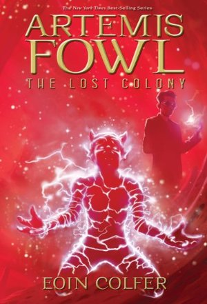 Lost Colony (Artemis Fowl, Book 5), The
