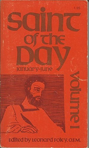 Saint of the Day January-June Volume 1