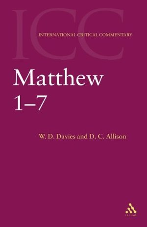 Matthew 1-7: Volume 1 (International Critical Commentary)