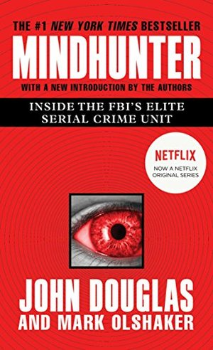 Mindhunter: Inside the FBI's Elite Serial Crime Unit
