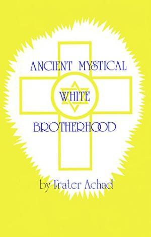 Ancient Mystical White Brotherhood