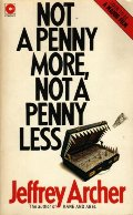 'NOT A PENNY MORE, NOT A PENNY LESS (CORONET BOOKS)'