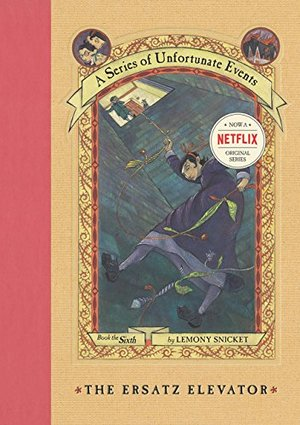 Ersatz Elevator (A Series of Unfortunate Events, Book 6), The