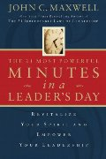 21 Most Important Minutes in a Leader's Day: Revitalize Your Spirit and Empower Your Leadership, The