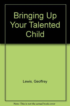 Bringing Up Your Talented Child