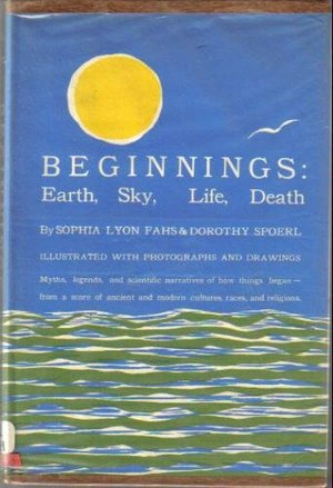 Beginnings: Earth, Sky, Life, Death