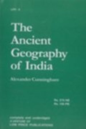 Ancient Geography of India: I. the Buddhist Period, Including the Campaigns of Alexander, and the Travels of Hwen-Thsang, The