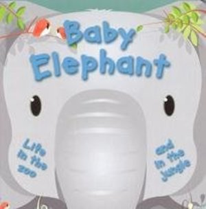 Baby Elephant (Life in the Zoo & Life in the Jungle)