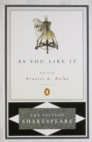 As You Like It (The Pelican Shakespeare)