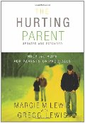 Hurting Parent: Help and Hope for Parents of Prodigals, The