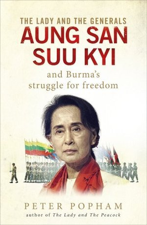 Lady and the Generals: Aung San Suu Kyi and Burma's Struggle for Freedom, The